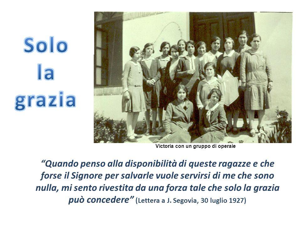 """""""Non mi dispiacerebbe andare fino ai confini del mondo se è lì che devo rendere gloria a Dio"""" (Lettera a J. Segovia, 30 luglio 1927) Victoria Díez y B"""
