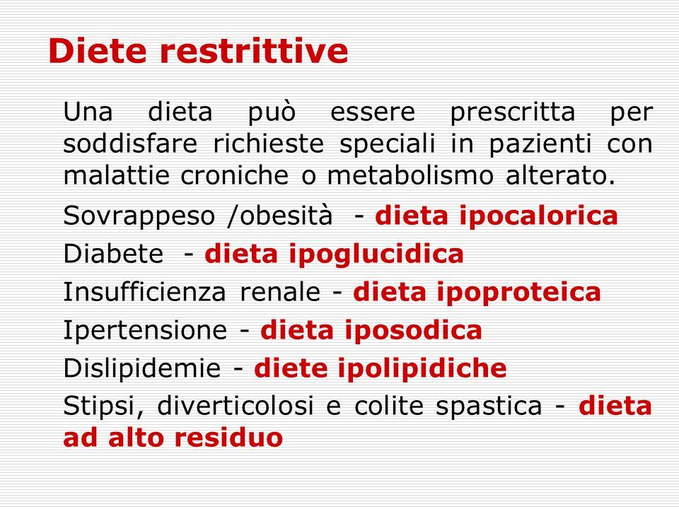 Diete restrittive Una dieta può essere prescritta per soddisfare richieste speciali in pazienti con malattie croniche o metabolismo alterato. Sovrappe