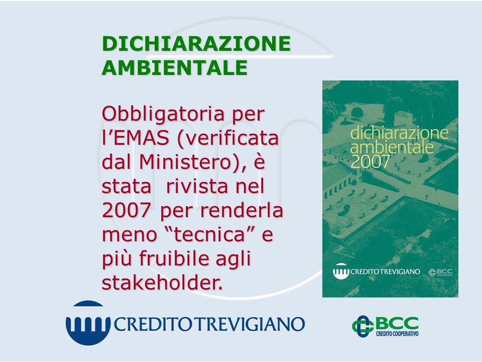 DICHIARAZIONE AMBIENTALE Obbligatoria per l'EMAS (verificata dal Ministero), è stata rivista nel 2007 per renderla meno tecnica e più fruibile agli stakeholder.