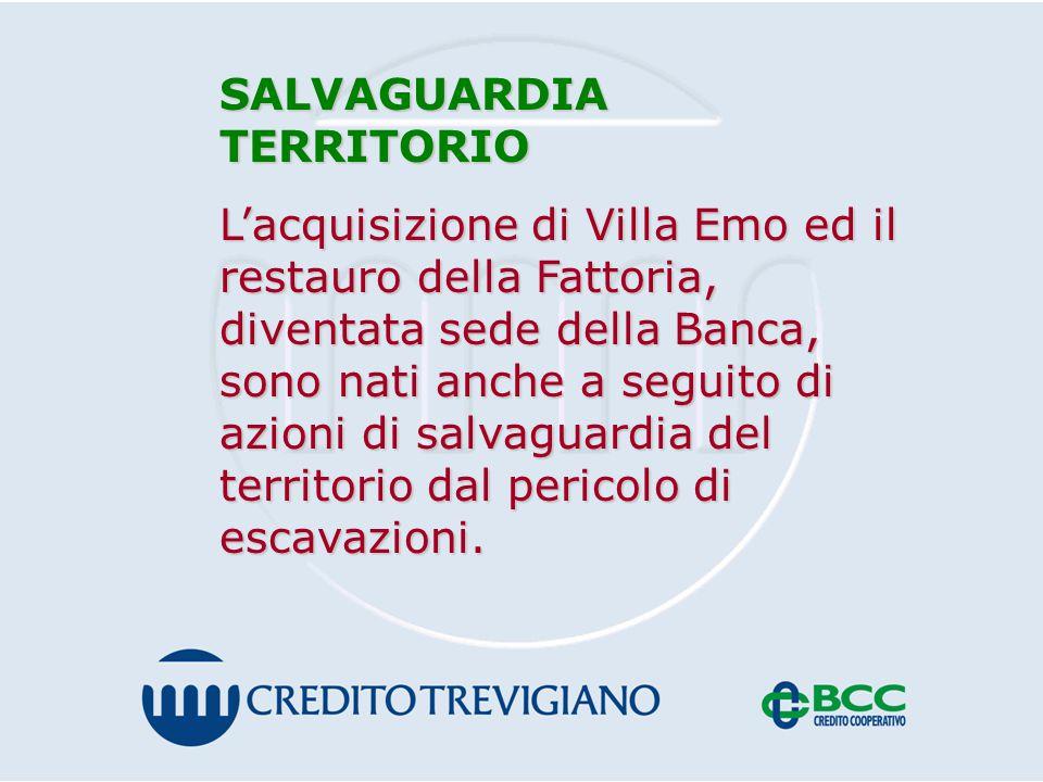 SALVAGUARDIA TERRITORIO L'acquisizione di Villa Emo ed il restauro della Fattoria, diventata sede della Banca, sono nati anche a seguito di azioni di salvaguardia del territorio dal pericolo di escavazioni.