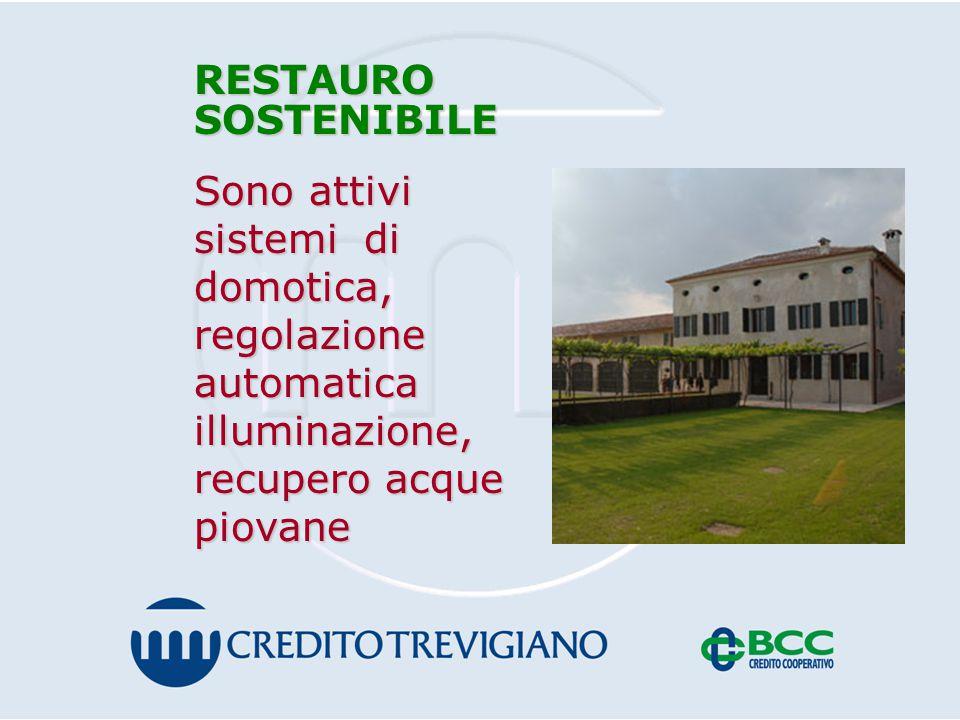 RESTAUROSOSTENIBILE Sono attivi sistemi di domotica, regolazione automatica illuminazione, recupero acque piovane