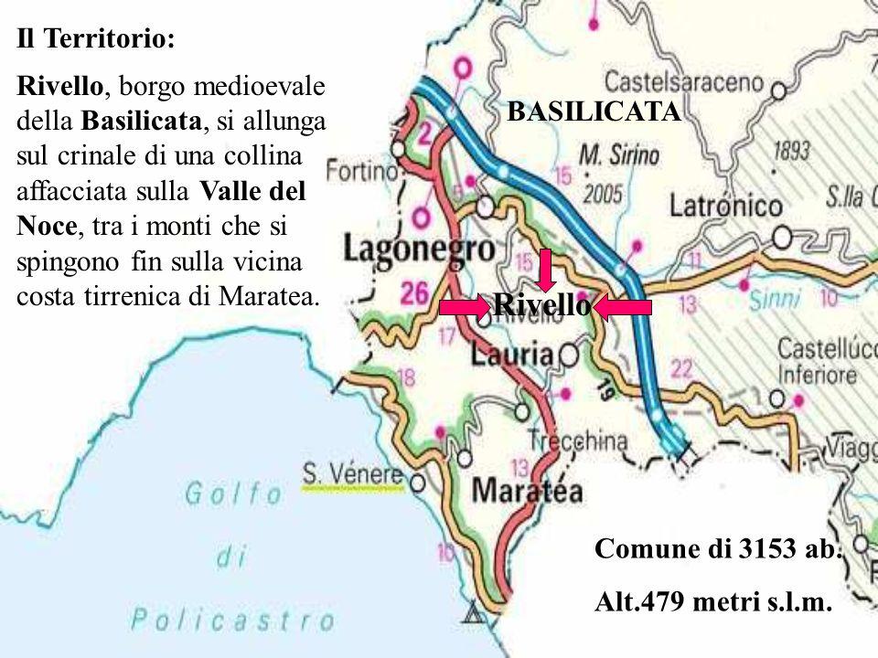 BASILICATA Rivello Comune di 3153 ab. Alt.479 metri s.l.m. Il Territorio: Rivello, borgo medioevale della Basilicata, si allunga sul crinale di una co