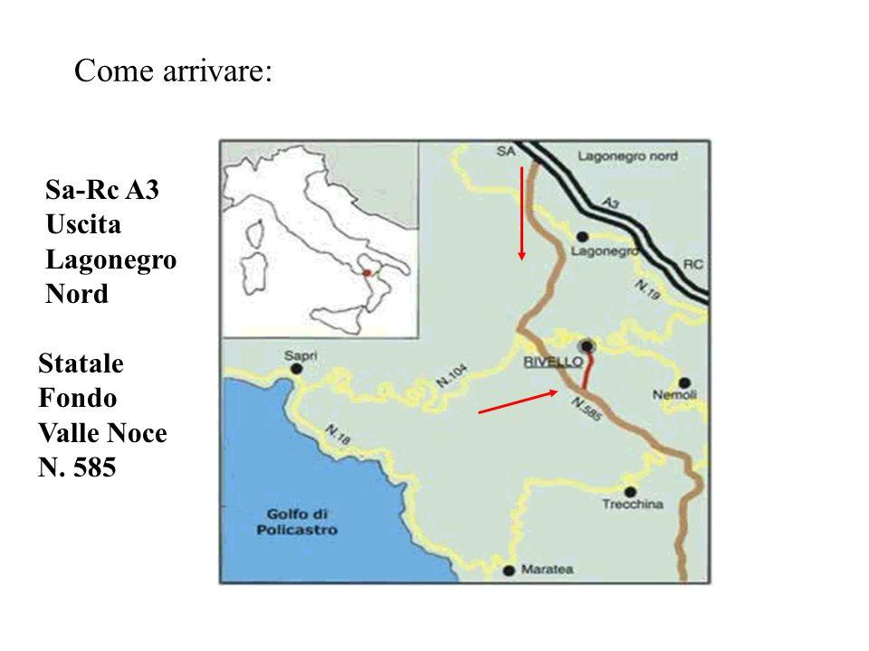 Come arrivare: Sa-Rc A3 Uscita Lagonegro Nord Statale Fondo Valle Noce N. 585