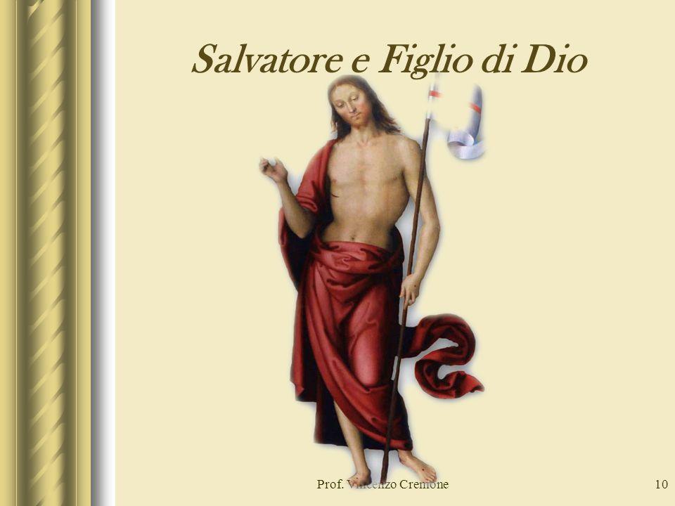 Salvatore e Figlio di Dio Prof. Vincenzo Cremone10