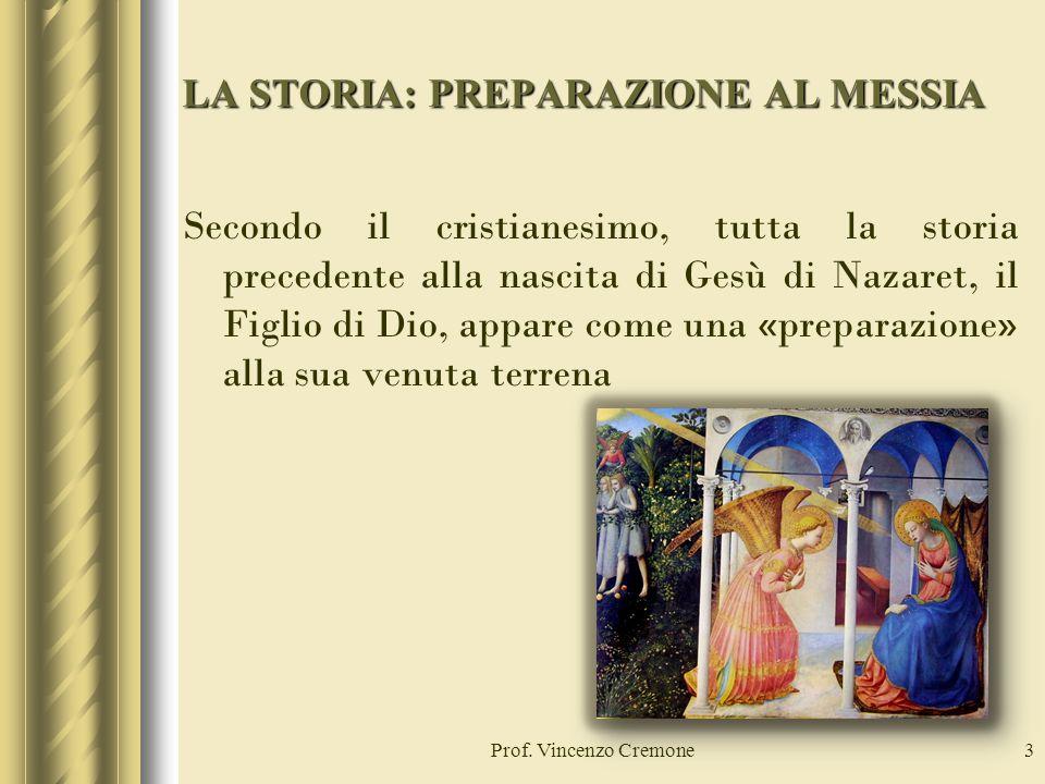 3 LA STORIA: PREPARAZIONE AL MESSIA Secondo il cristianesimo, tutta la storia precedente alla nascita di Gesù di Nazaret, il Figlio di Dio, appare come una «preparazione» alla sua venuta terrena