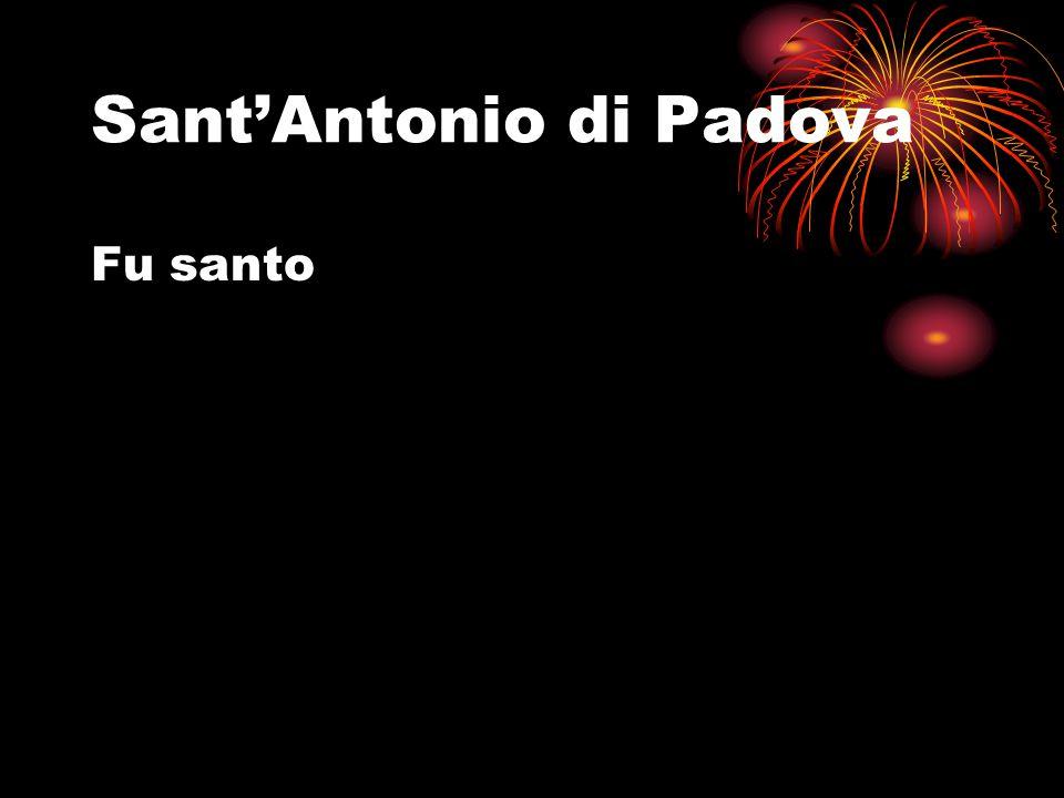 Sant'Antonio di Padova Fu santo