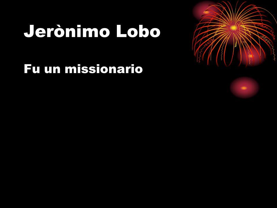 Jerònimo Lobo Fu un missionario