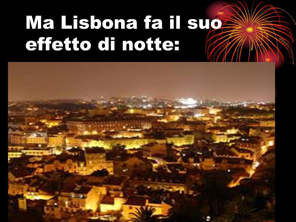 Ma Lisbona fa il suo effetto di notte: