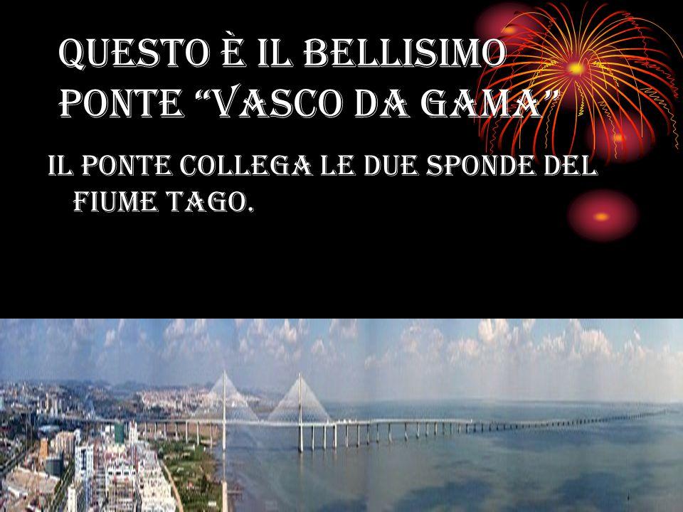 """Questo è il bellisimo ponte """"vasco da gama"""" Il ponte collega le due sponde del fiume tago."""