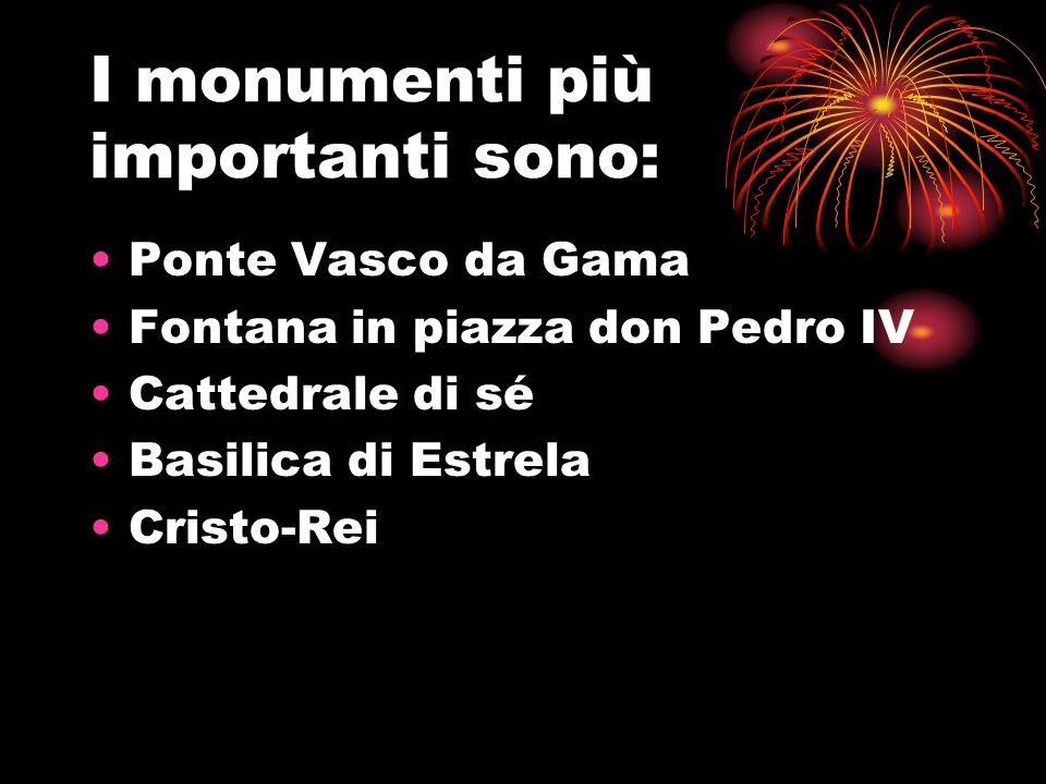 I monumenti più importanti sono: Ponte Vasco da Gama Fontana in piazza don Pedro IV Cattedrale di sé Basilica di Estrela Cristo-Rei