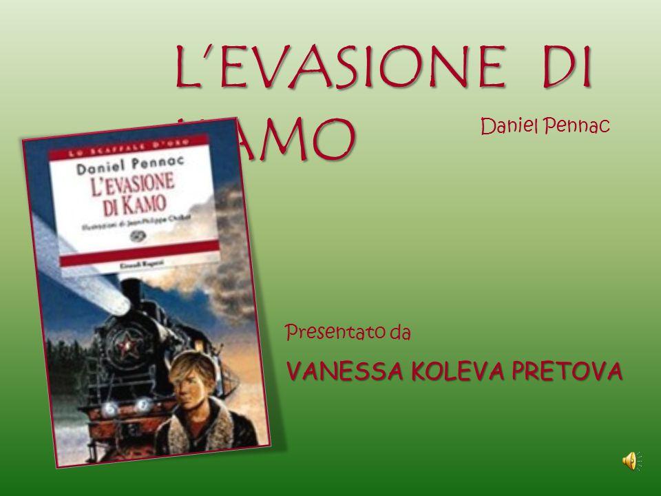 L'EVASIONE DI KAMO Daniel Pennac Presentato da VANESSA KOLEVA PRETOVA
