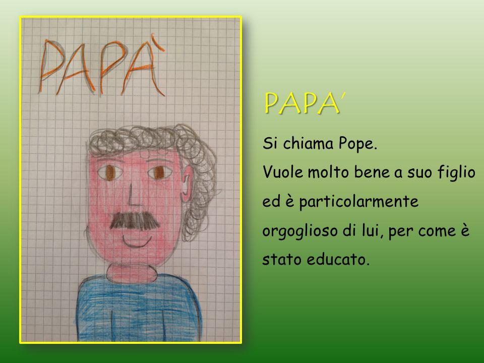 PAPA PAPA' Si chiama Pope.