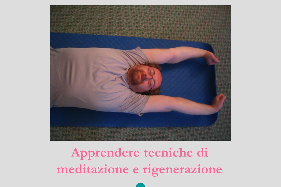 Apprendere tecniche di meditazione e rigenerazione