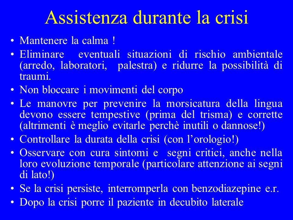 Assistenza durante la crisi Mantenere la calma ! Eliminare eventuali situazioni di rischio ambientale (arredo, laboratori, palestra) e ridurre la poss