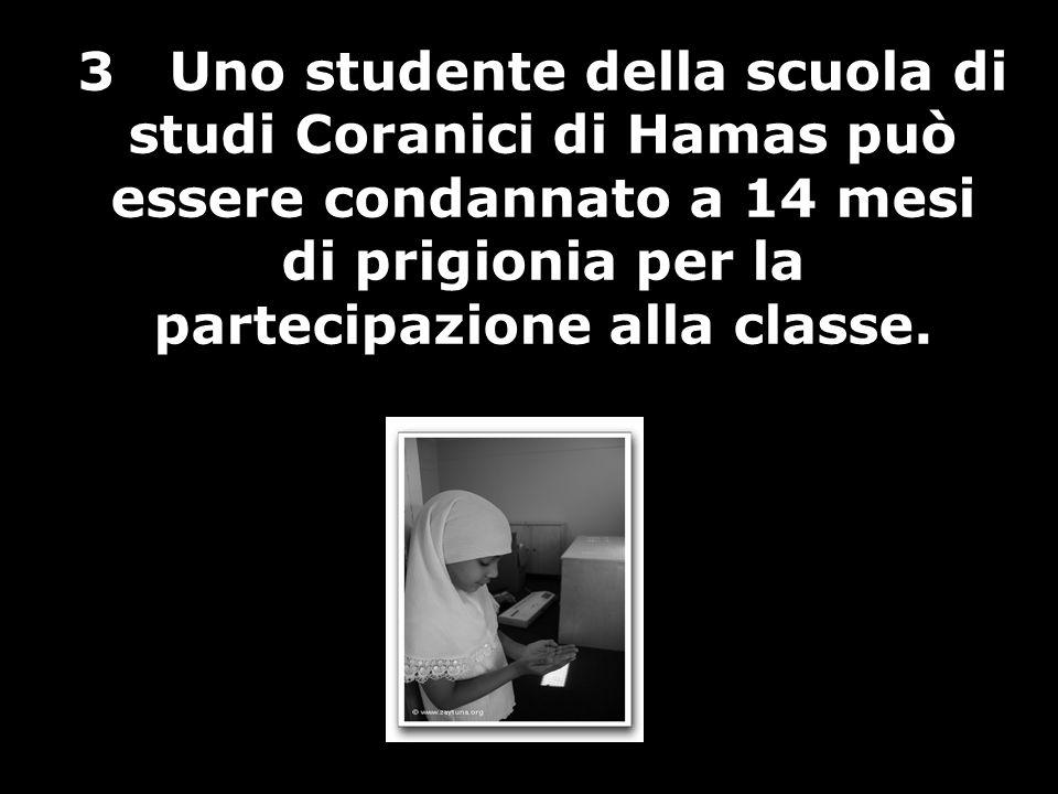 3 Uno studente della scuola di studi Coranici di Hamas può essere condannato a 14 mesi di prigionia per la partecipazione alla classe.