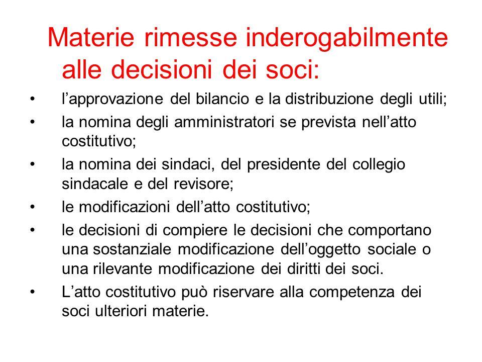 Materie rimesse inderogabilmente alle decisioni dei soci: l'approvazione del bilancio e la distribuzione degli utili; la nomina degli amministratori s