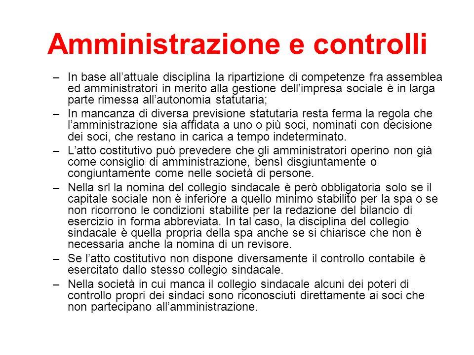 Amministrazione e controlli –In base all'attuale disciplina la ripartizione di competenze fra assemblea ed amministratori in merito alla gestione dell