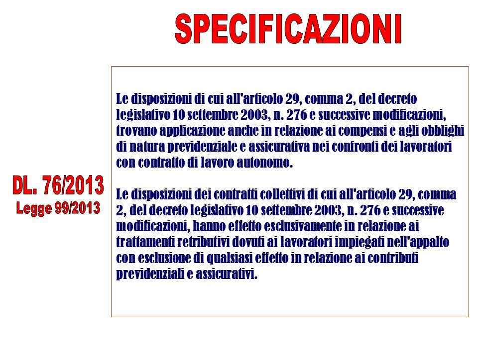 Le disposizioni di cui all'articolo 29, comma 2, del decreto legislativo 10 settembre 2003, n. 276 e successive modificazioni, trovano applicazione an