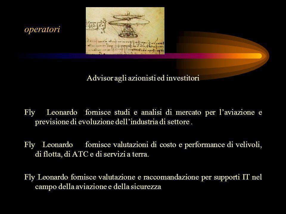 Advisor agli azionisti ed investitori Fly Leonardo fornisce studi e analisi di mercato per l'aviazione e previsione di evoluzione dell'industria di settore.