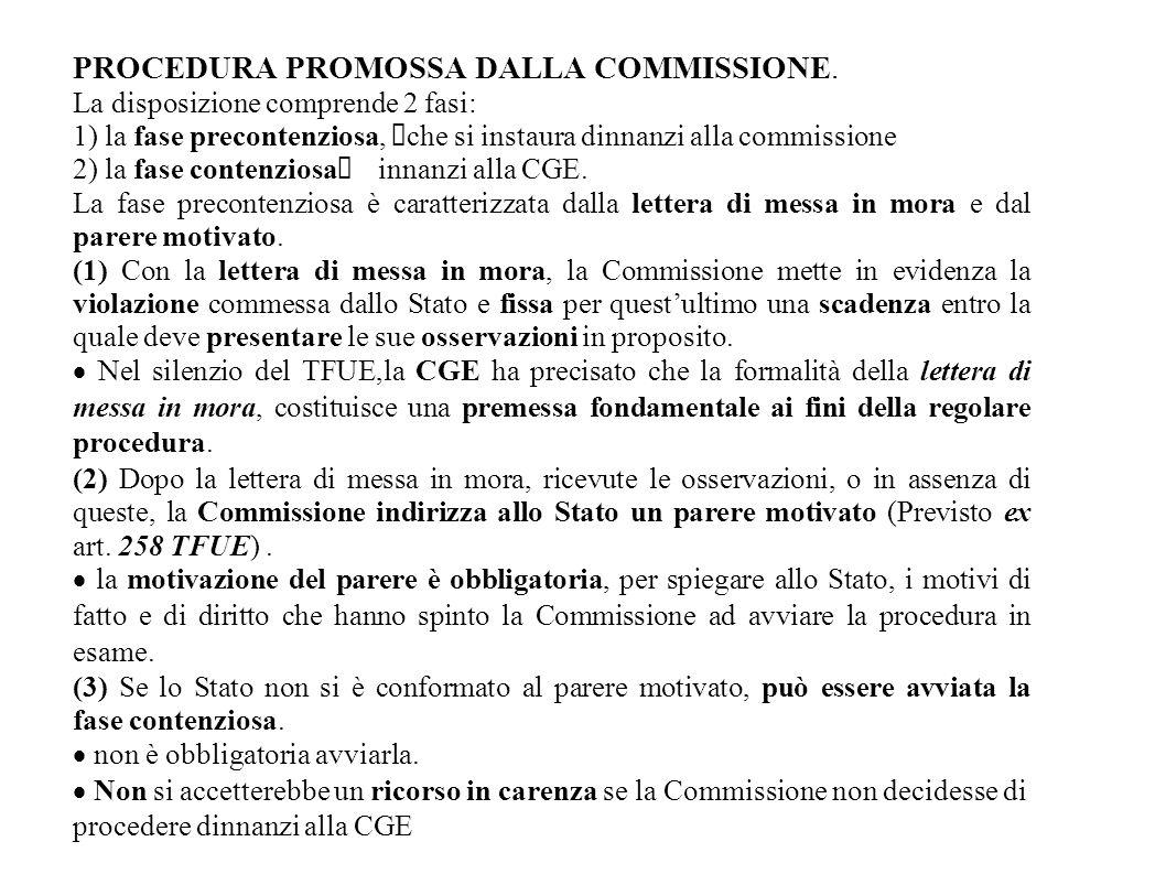 PROCEDURA PROMOSSA DALLA COMMISSIONE. La disposizione comprende 2 fasi: 1) la fase precontenziosa, che si instaura dinnanzi alla commissione 2) la fas