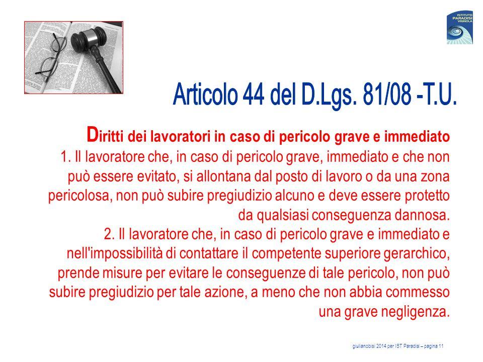 giulianobisi 2014 per IST Paradisi – pagina 12 In tutti i luoghi di lavoro nei quali sia presente anche un solo lavoratore, deve essere effettuata la Valutazione dei Rischi