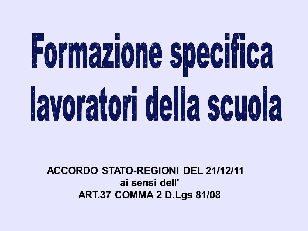 ACCORDO STATO-REGIONI DEL 21/12/11 ai sensi dell' ART.37 COMMA 2 D.Lgs 81/08