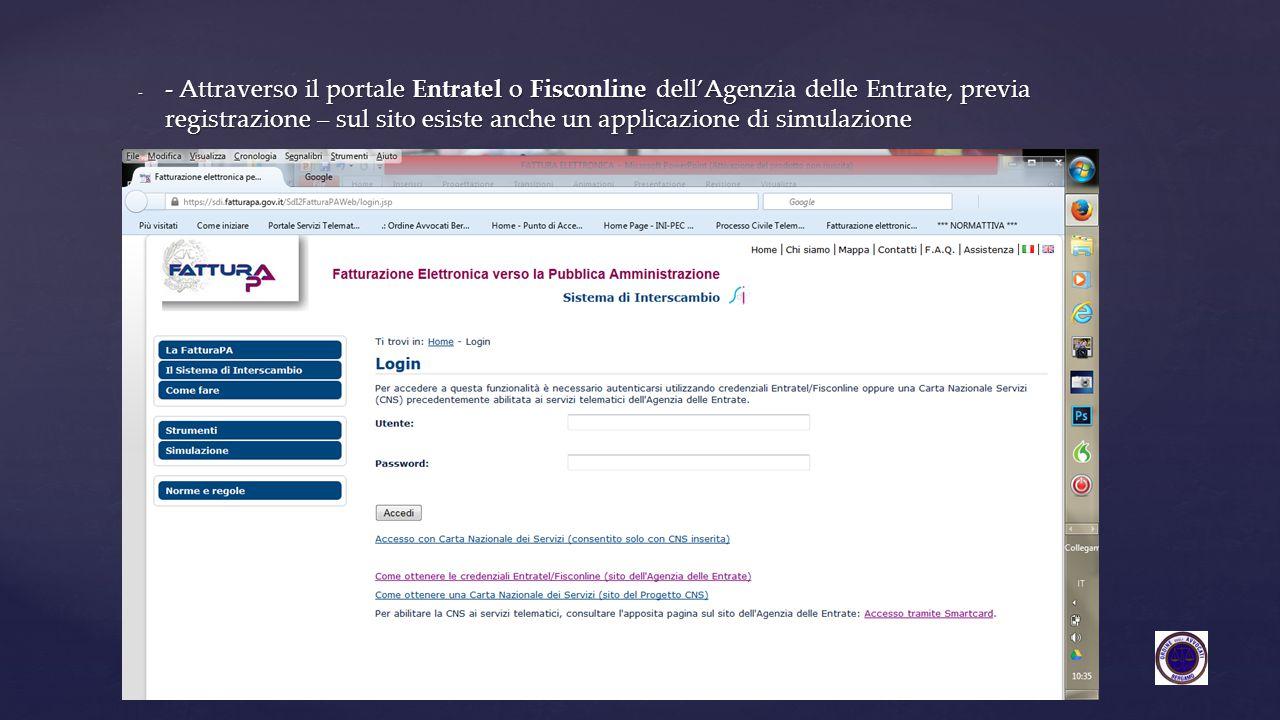 - - Attraverso il portale Entratel o Fisconline dell'Agenzia delle Entrate, previa registrazione – sul sito esiste anche un applicazione di simulazion