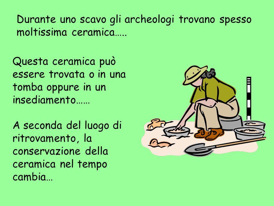 Durante uno scavo gli archeologi trovano spesso moltissima ceramica…..