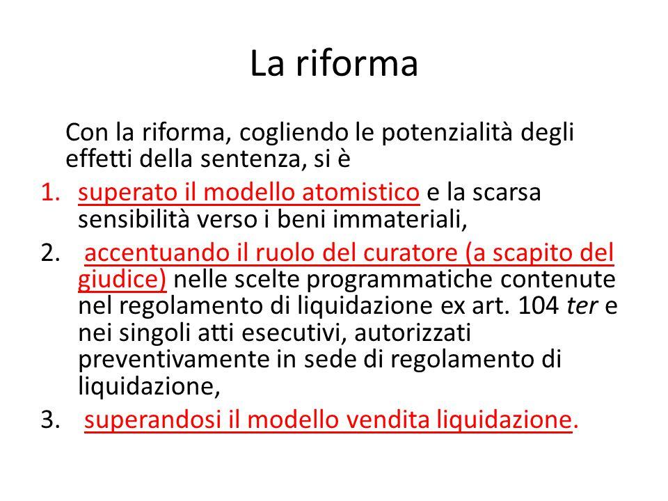 La riforma Con la riforma, cogliendo le potenzialità degli effetti della sentenza, si è 1.superato il modello atomistico e la scarsa sensibilità verso i beni immateriali, 2.