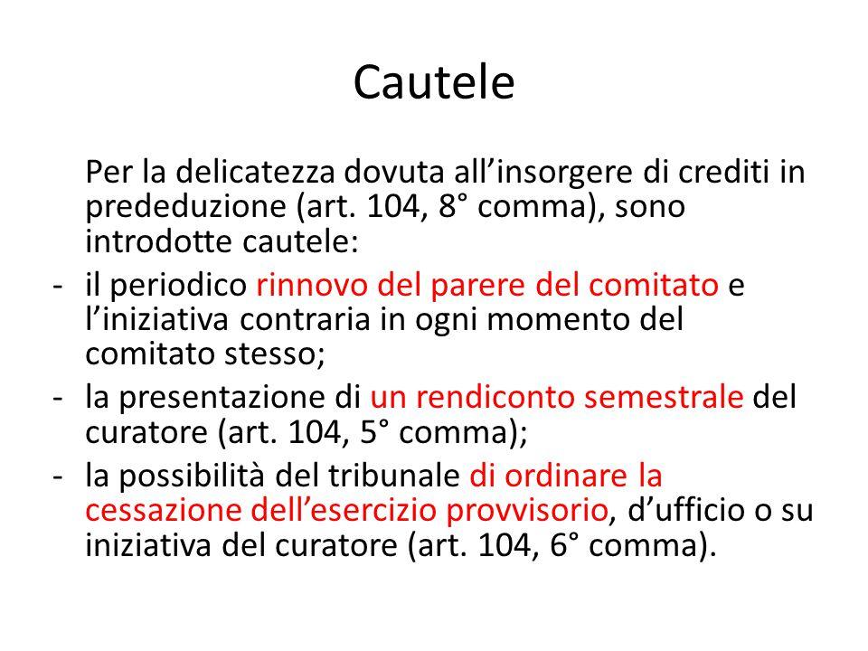 Cautele Per la delicatezza dovuta all'insorgere di crediti in prededuzione (art.
