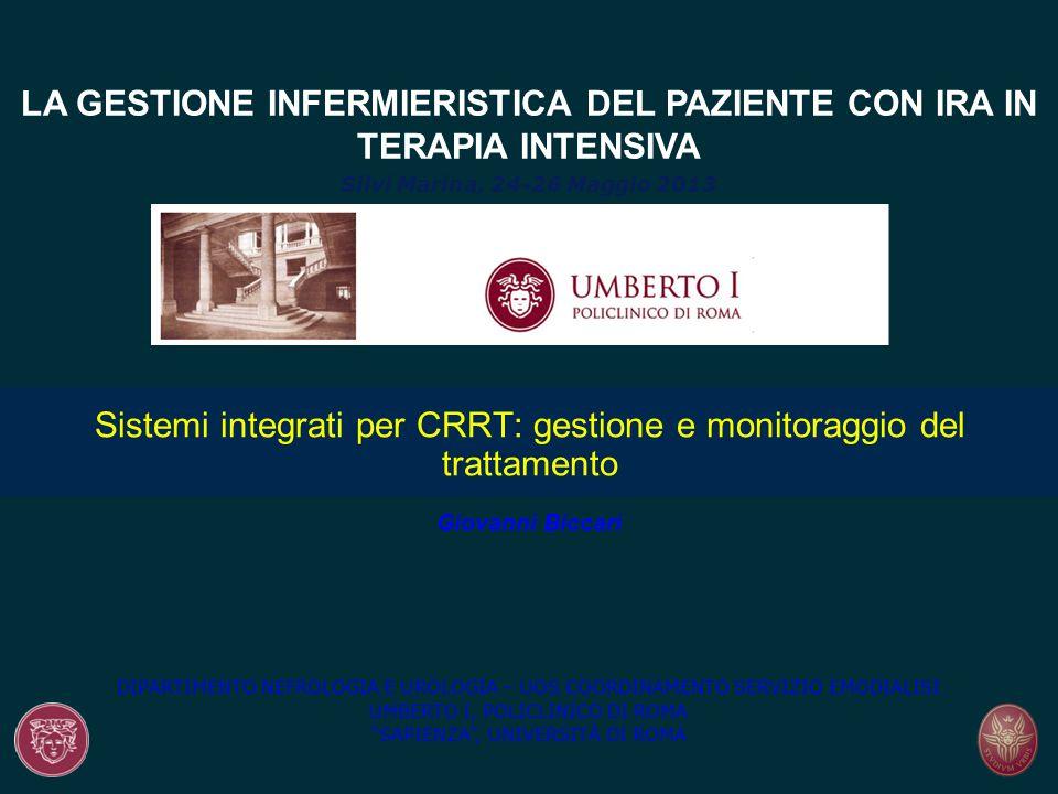 Sistemi integrati per CRRT: gestione e monitoraggio del trattamento LA GESTIONE INFERMIERISTICA DEL PAZIENTE CON IRA IN TERAPIA INTENSIVA Silvi Marina