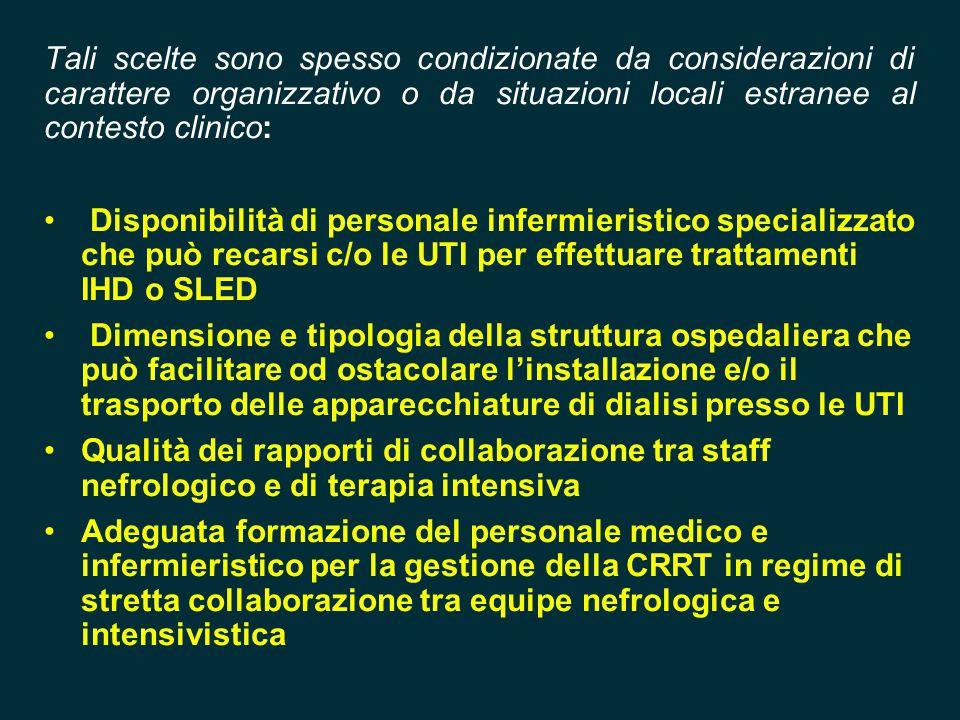 Tali scelte sono spesso condizionate da considerazioni di carattere organizzativo o da situazioni locali estranee al contesto clinico: Disponibilità d