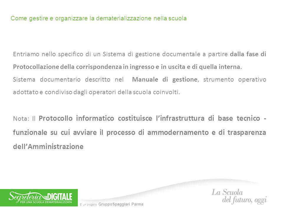 E' un progetto GruppoSpaggiari Parma Come gestire e organizzare la dematerializzazione nella scuola Entriamo nello specifico di un Sistema di gestione