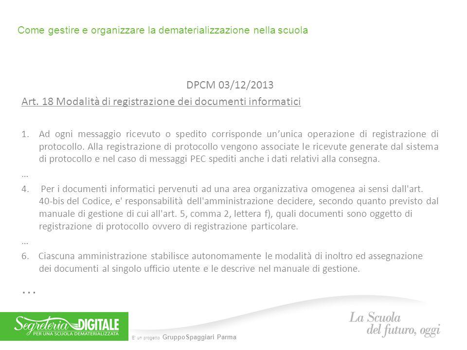 E' un progetto GruppoSpaggiari Parma Come gestire e organizzare la dematerializzazione nella scuola DPCM 03/12/2013 Art. 18 Modalità di registrazione