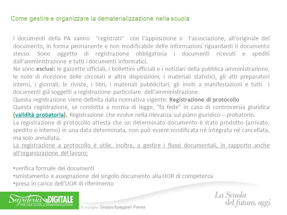 E' un progetto GruppoSpaggiari Parma Come gestire e organizzare la dematerializzazione nella scuola I documenti della PA vanno