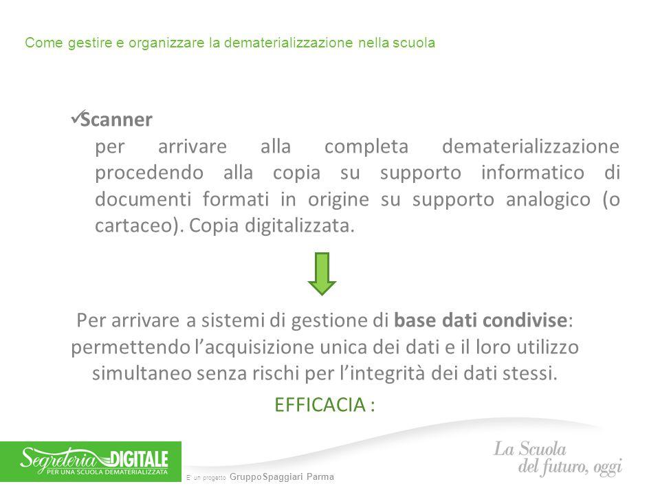 E' un progetto GruppoSpaggiari Parma Come gestire e organizzare la dematerializzazione nella scuola Scanner per arrivare alla completa dematerializzaz
