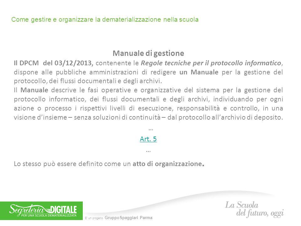 E' un progetto GruppoSpaggiari Parma Come gestire e organizzare la dematerializzazione nella scuola Manuale di gestione Il DPCM del 03/12/2013, conten
