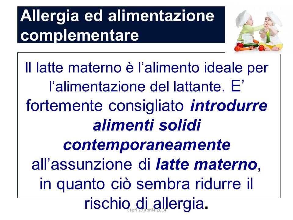 Allergia ed alimentazione complementare Capri 29 aprile 2014. Il latte materno è l'alimento ideale per l'alimentazione del lattante. E' fortemente con