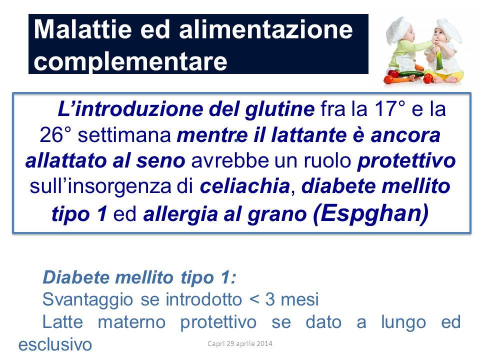Malattie ed alimentazione complementare Capri 29 aprile 2014. L'introduzione del glutine fra la 17° e la 26° settimana mentre il lattante è ancora all