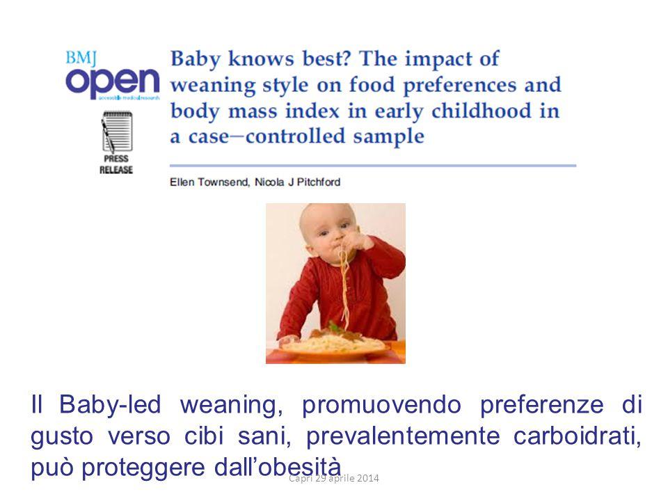 Il Baby-led weaning, promuovendo preferenze di gusto verso cibi sani, prevalentemente carboidrati, può proteggere dall'obesità Capri 29 aprile 2014