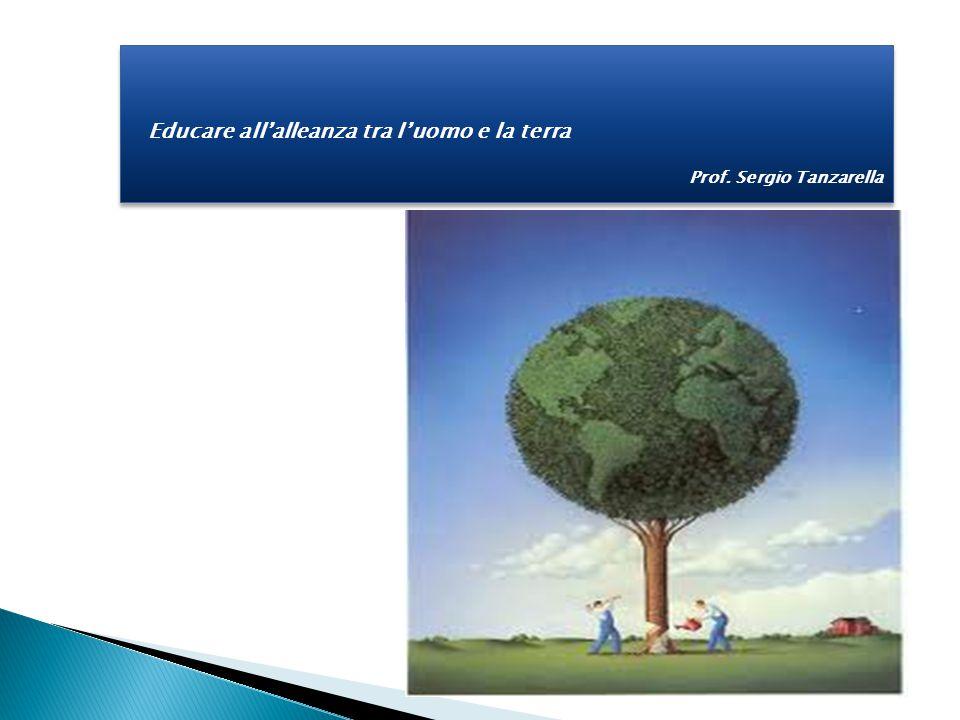 Educare all'alleanza tra l'uomo e la terra Prof.