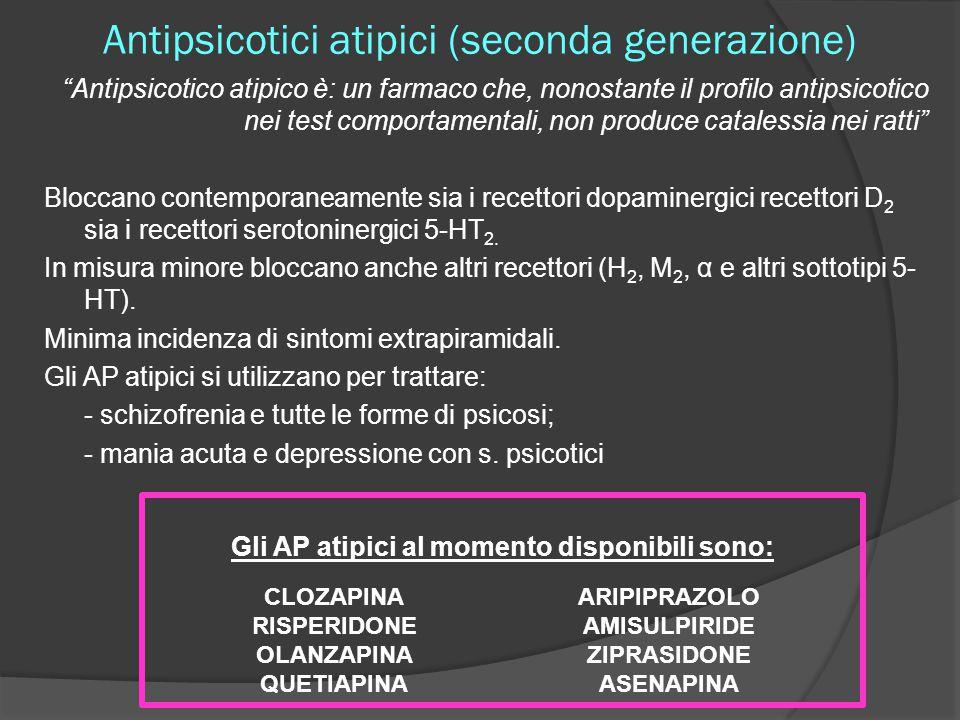 """Antipsicotici atipici (seconda generazione) """"Antipsicotico atipico è: un farmaco che, nonostante il profilo antipsicotico nei test comportamentali, no"""
