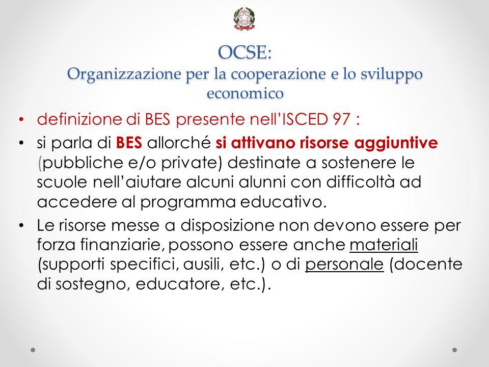 OCSE: Organizzazione per la cooperazione e lo sviluppo economico definizione di BES presente nell'ISCED 97 : si parla di BES allorché si attivano riso