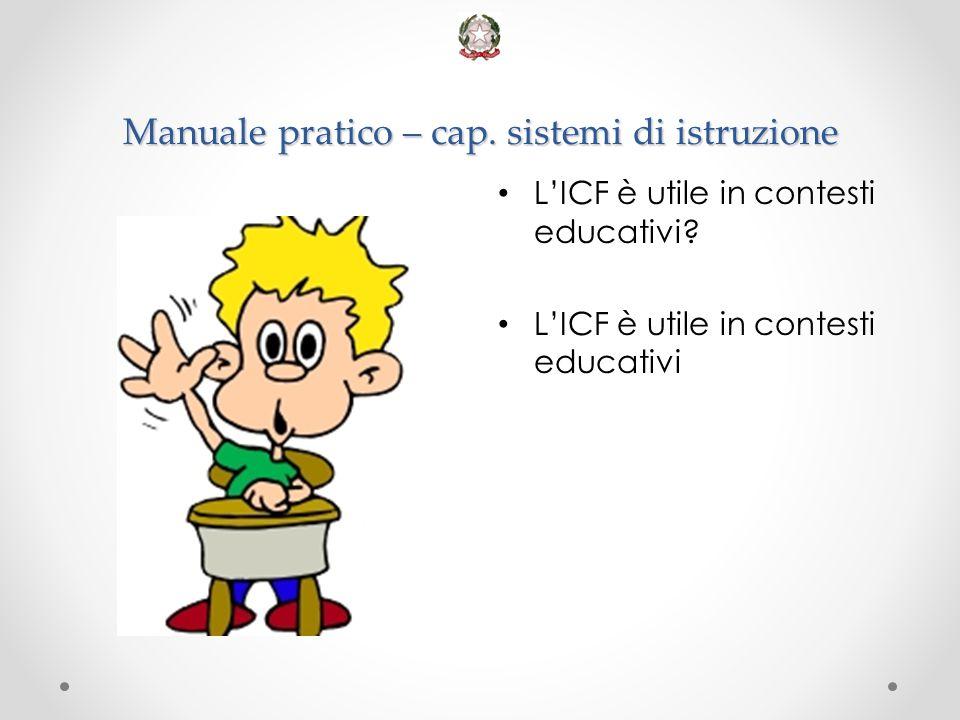 Manuale pratico – cap. sistemi di istruzione L'ICF è utile in contesti educativi? L'ICF è utile in contesti educativi