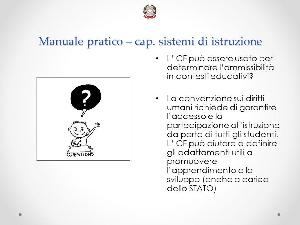 Manuale pratico – cap. sistemi di istruzione L'ICF può essere usato per determinare l'ammissibilità in contesti educativi? La convenzione sui diritti