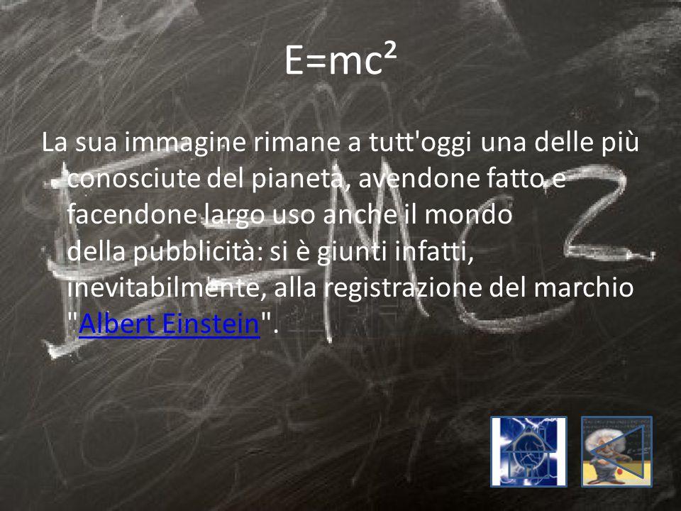 E=mc² La sua immagine rimane a tutt'oggi una delle più conosciute del pianeta, avendone fatto e facendone largo uso anche il mondo della pubblicità: s