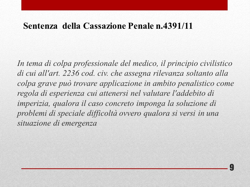 In tema di colpa professionale del medico, il principio civilistico di cui all'art. 2236 cod. civ. che assegna rilevanza soltanto alla colpa grave può