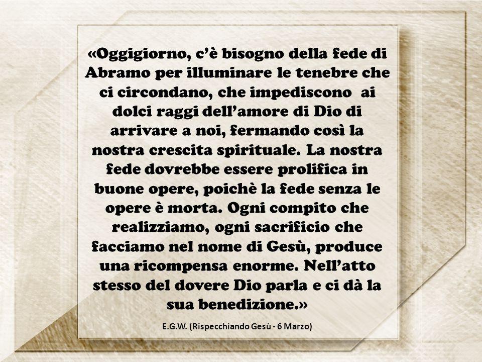 «Oggigiorno, c'è bisogno della fede di Abramo per illuminare le tenebre che ci circondano, che impediscono ai dolci raggi dell'amore di Dio di arrivare a noi, fermando così la nostra crescita spirituale.