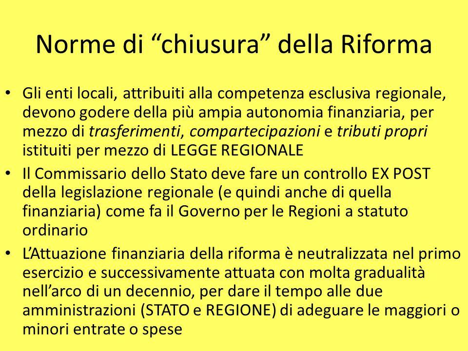 """Norme di """"chiusura"""" della Riforma Gli enti locali, attribuiti alla competenza esclusiva regionale, devono godere della più ampia autonomia finanziaria"""
