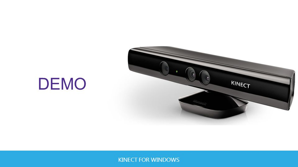 KINECT FOR WINDOWS DEMO
